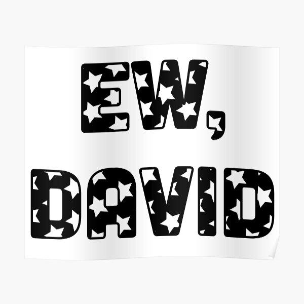 Ew David - Schitt's Creek - David Rose - Ew David Quote from Schitts Creek - Letters with Stars Poster
