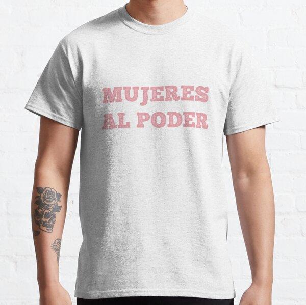 Camiseta Mujeres al Poder Camiseta clásica