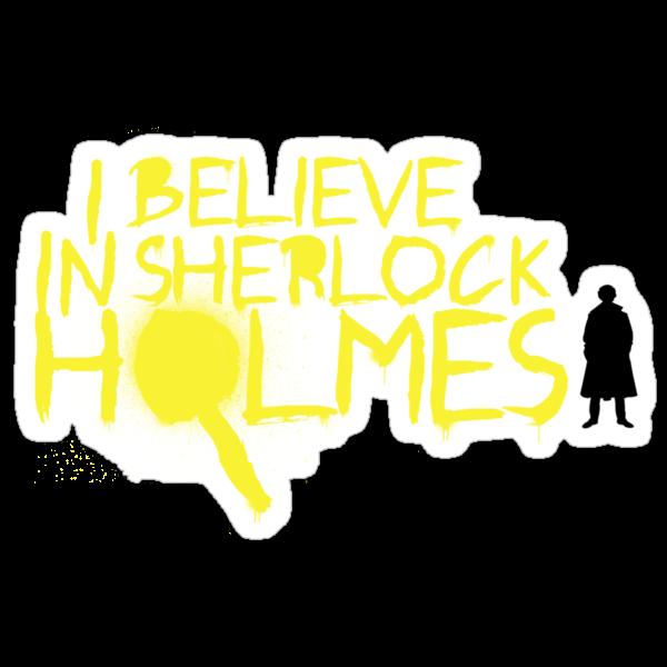 I Believe In Sherlock V.2 (Graffiti) by KitsuneDesigns