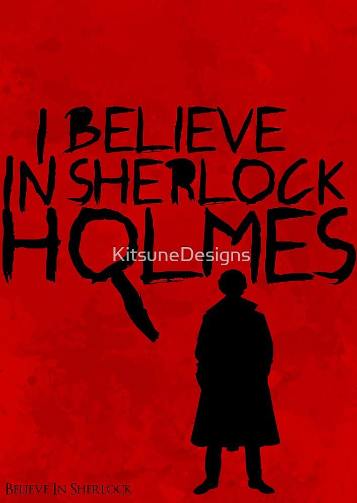 I Believe In Sherlock Poster 1 by KitsuneDesigns