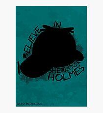 I Believe In Sherlock Poster 3 Photographic Print
