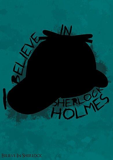I Believe In Sherlock Poster 3 by KitsuneDesigns