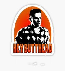 Hey Butthead Sticker
