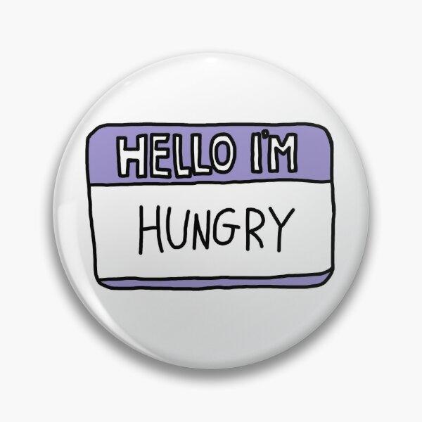 Hello I'm Hungry Pin