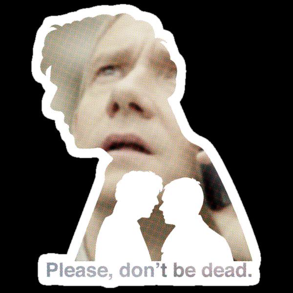 Please, don't be dead. by claudiasana
