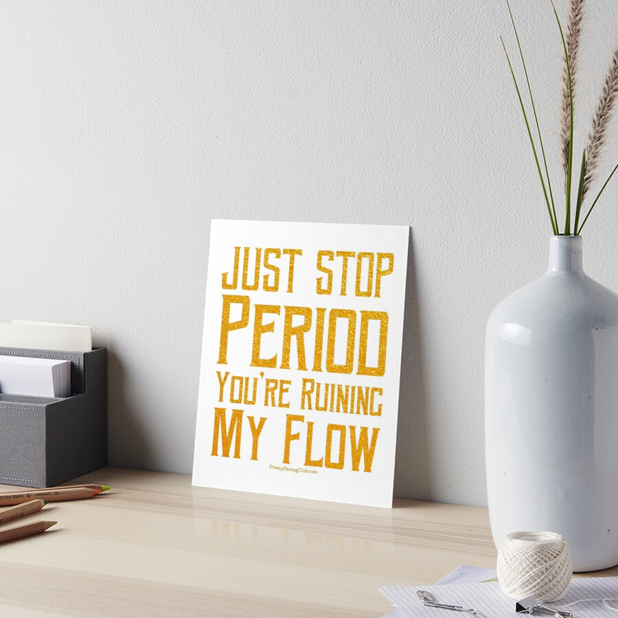 You're Ruining My Flow Art Board Print