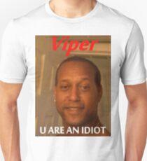Viper - U Are An Idiot Unisex T-Shirt