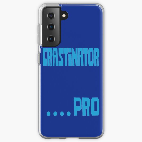 Crastinator .....Pro Samsung Galaxy Soft Case