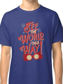 See the world this way! Classic T-Shirt