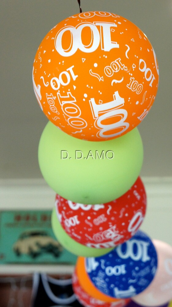 Balloons to Celebrate being 100! by D. D.AMO