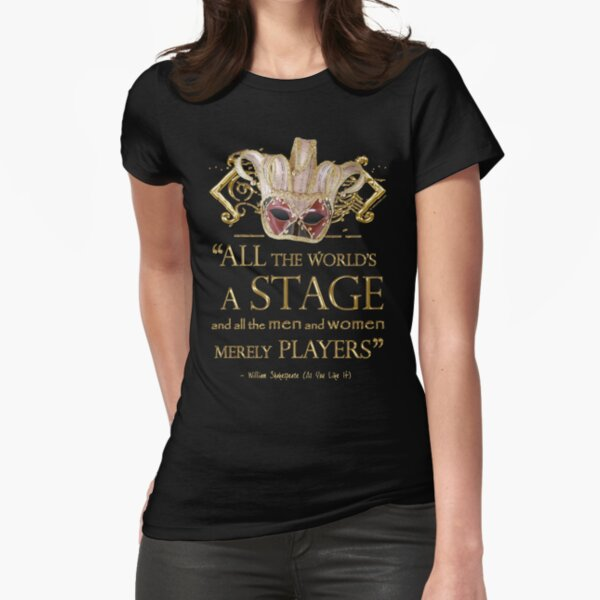 Shakespeare As You Like It Stage Quote Fitted T-Shirt