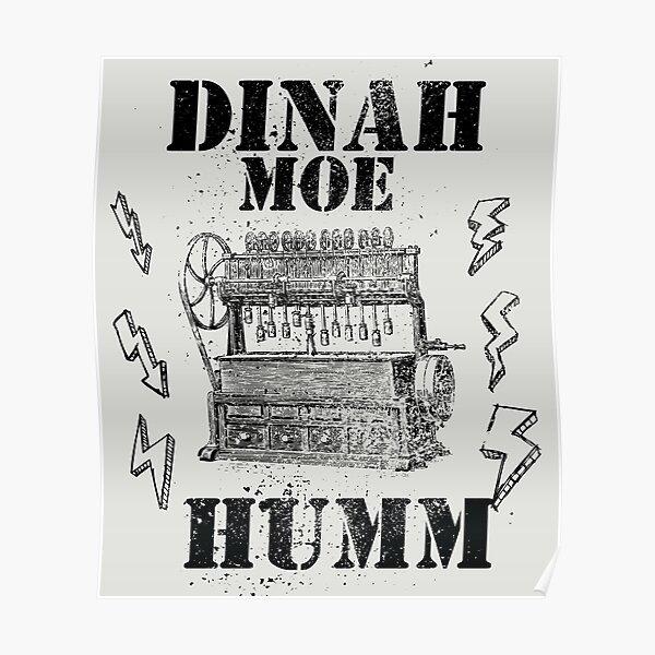 Dinah-Moe Humm (distressed desgn) Poster