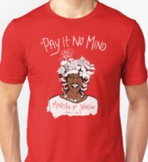 *Pay It No Mind T-Shirt