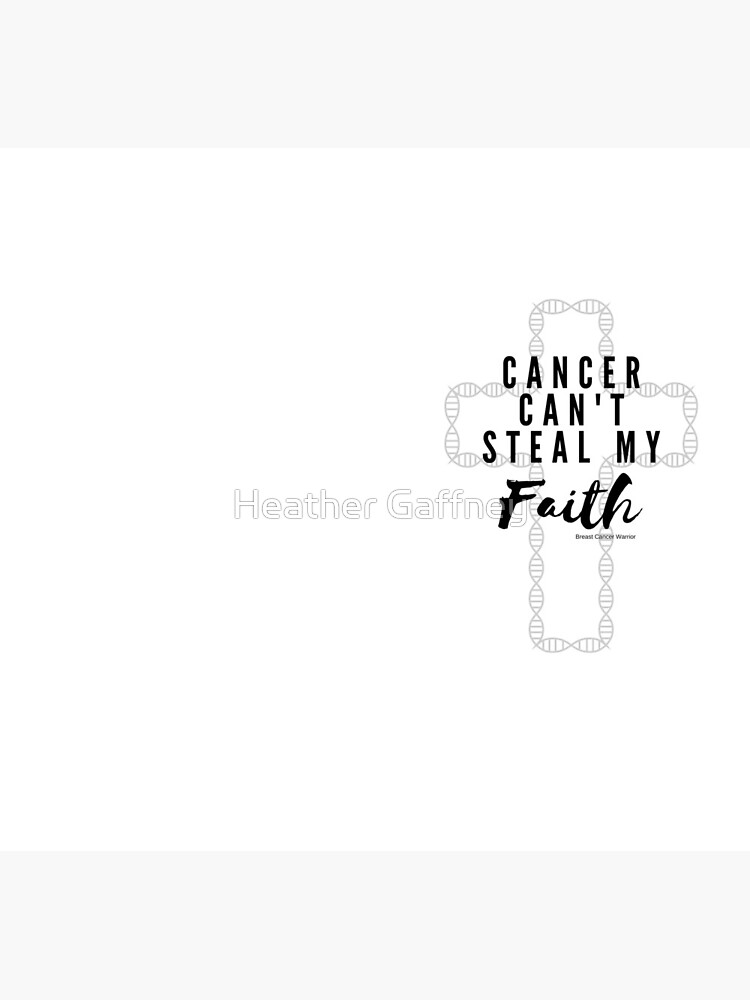 Cancer Can't Steal My Faith by MamaCre8s