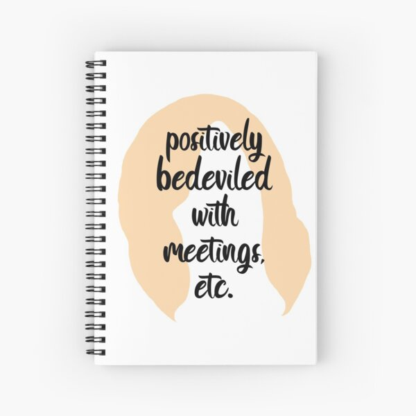 Moira Rose: Positively Bedeviled With Meetings, etc Spiral Notebook