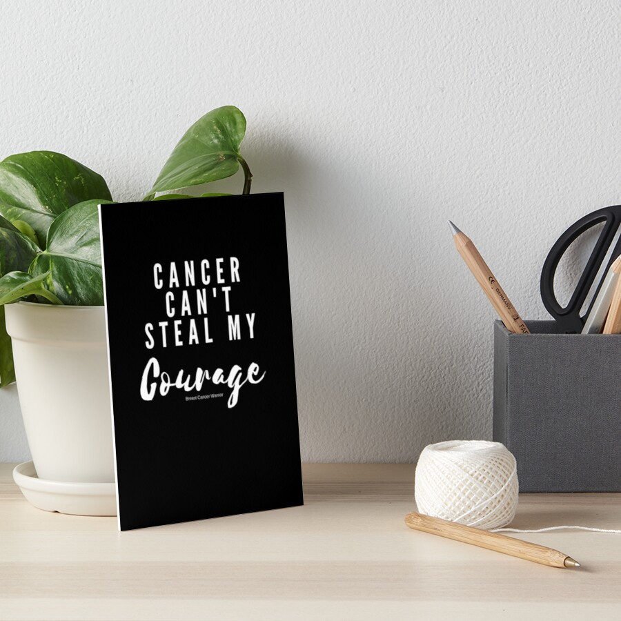 Cancer Can't Steal My Courage - Light Version Art Board Print
