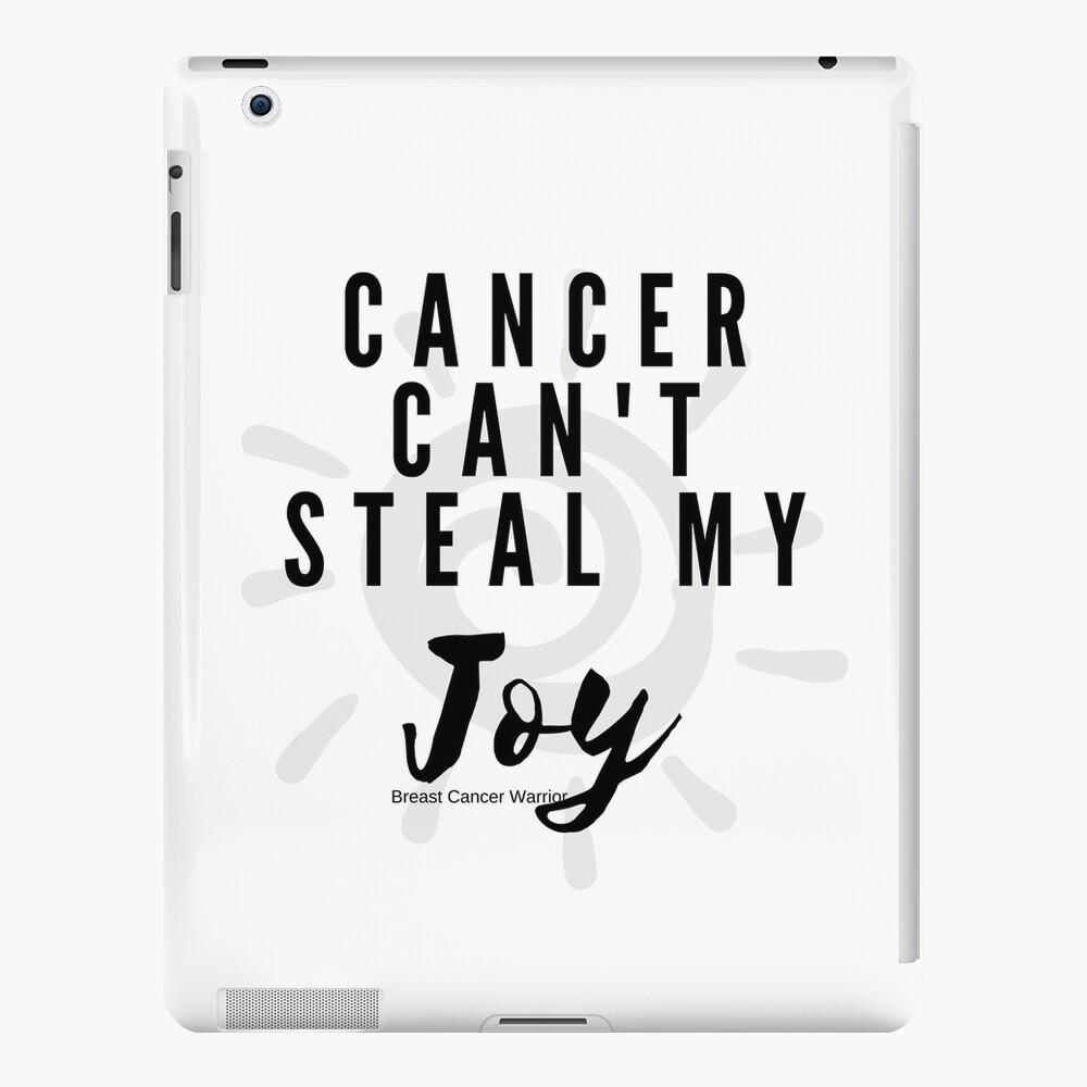 Cancer Can't Steal My Joy iPad Case & Skin