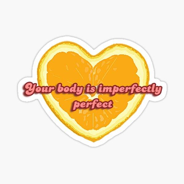 Tu cuerpo es imperfectamente perfecto Pegatina