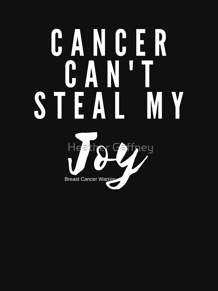 Cancer Can't Steal My Joy - Light Version by MamaCre8s