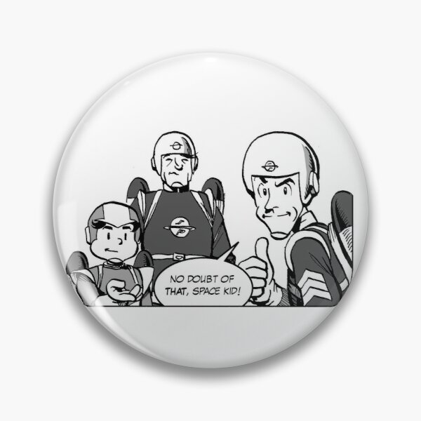 no doubt of that, Space Kid! Pin