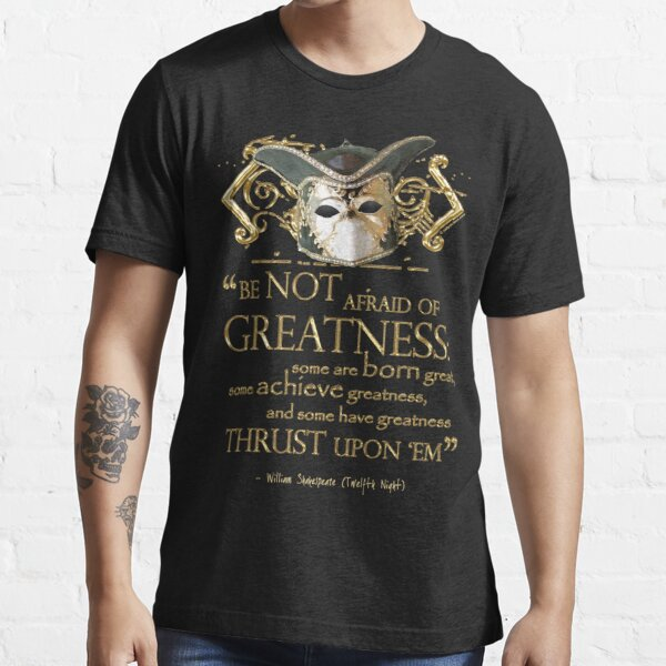 Shakespeare Twelfth Night Greatness Quote Essential T-Shirt