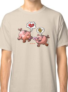 Money or Love? Classic T-Shirt