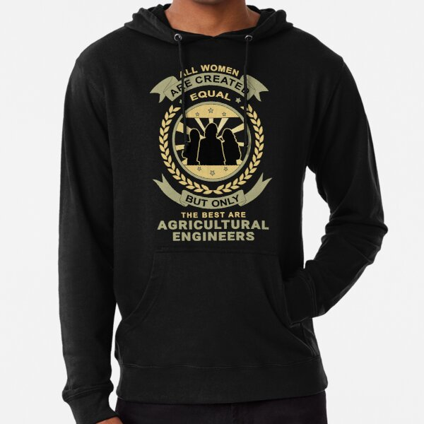 Women Are Created Equal for Agricultural Engineer Lightweight Hoodie