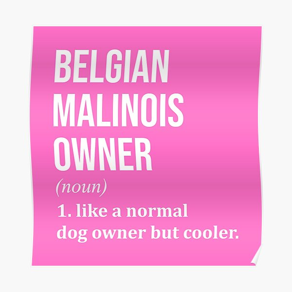 Belgian Malinois Dog Funny for Women Poster