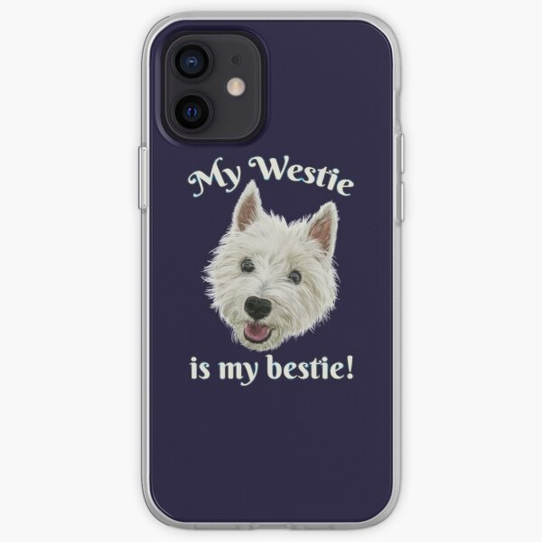 My Westie Is My Bestie Funny Terrier iPhone Soft Case