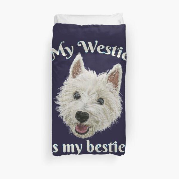 My Westie Is My Bestie Funny Terrier Duvet Cover