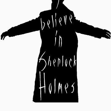 I believe in Sherlock Holmes by megglet514
