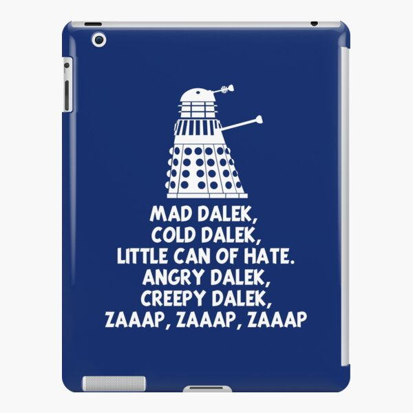 MAD DALEK,COLD DALEK, LITTLE CAN OF HATE...  iPad Snap Case
