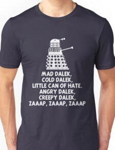 MAD DALEK,COLD DALEK, LITTLE CAN OF HATE...  Unisex T-Shirt