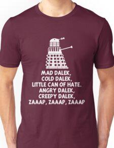 MAD DALEK,COLD DALEK, LITTLE CAN OF HATE...  Unisex T-Shirt