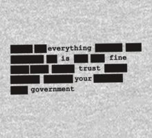 Everything is fine, trust your government | Unisex T-Shirt