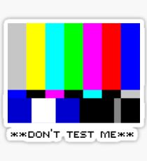 **THIS IS NOT A TEST** Sticker