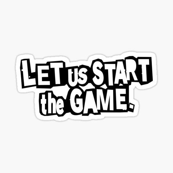 Let Us Start the Game - Persona 5 Sticker