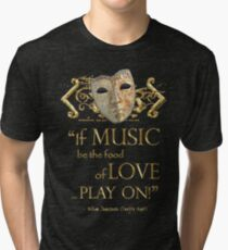 Shakespeare Twelfth Night Love Music Quote Tri-blend T-Shirt