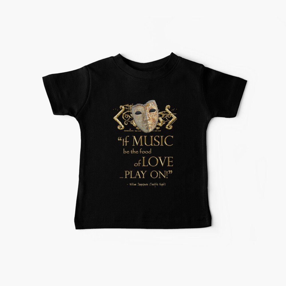Shakespeare Twelfth Night Love Music Quote Baby T-Shirt