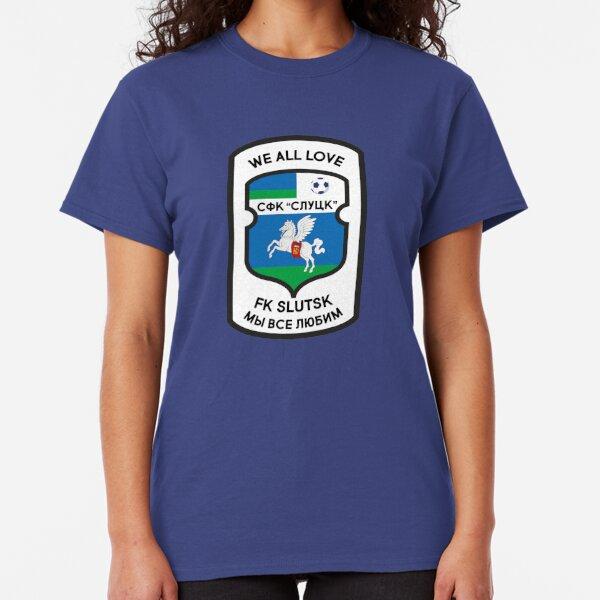 We All Love FK Slutsk Classic T-Shirt