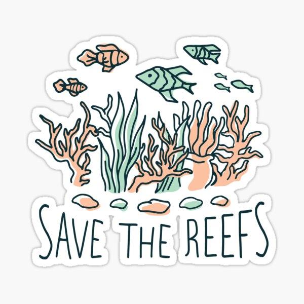 SAVE THE REEFS Sticker