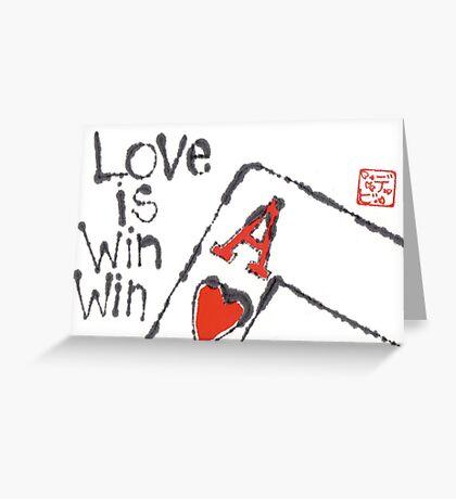 Love is Win-Win  Greeting Card