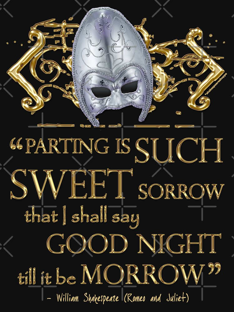 Shakespeare Romeo & Juliet Sweet Sorrow Quote by incognitagal