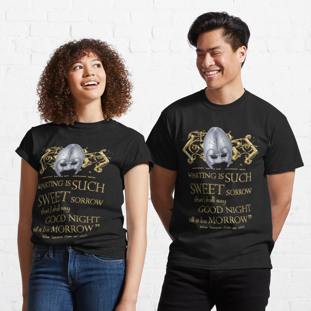 Shakespeare Romeo & Juliet Sweet Sorrow Quote Classic T-Shirt