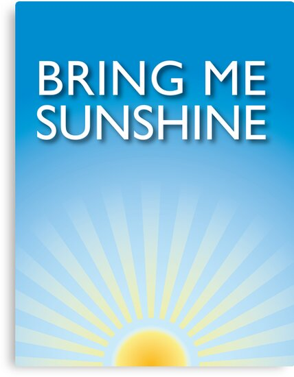 Bring Me Sunshine by Lordy99