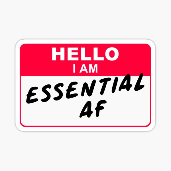 Hello I am essential AF Employee Sticker