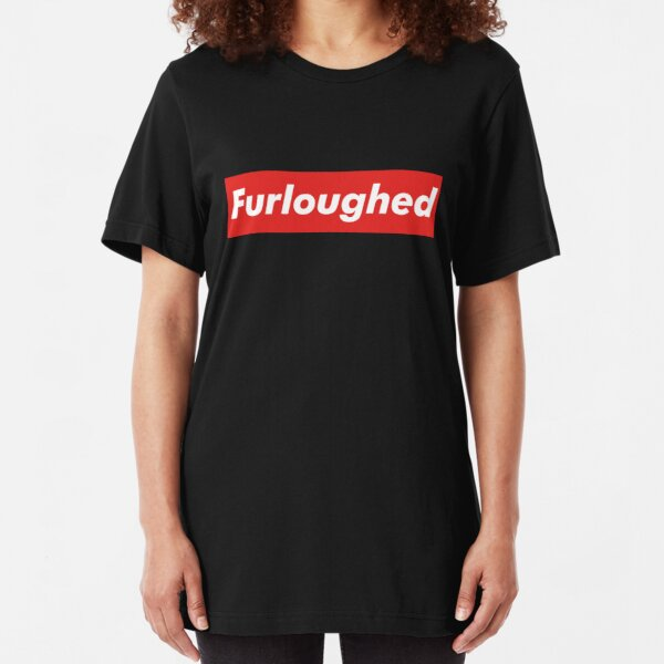 Furloughed Slim Fit T-Shirt