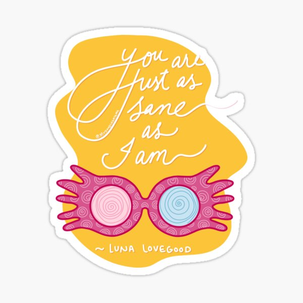 You are just as sane as I am - mydoodlesateme Sticker
