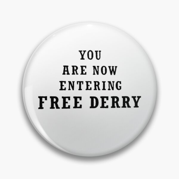 You Are Now Entering Free Derry Pin