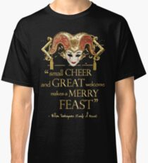 Shakespeare Comedy Of Errors Feast Quote Classic T-Shirt